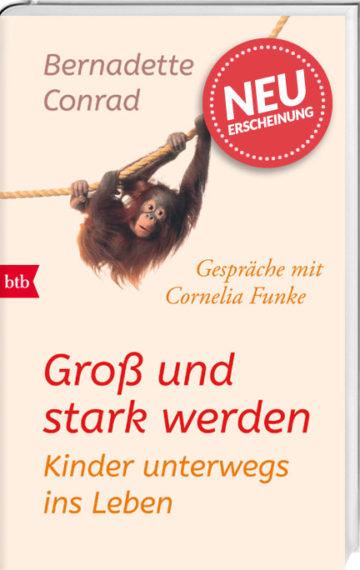GROSS UND STARK WERDEN … Gespräche mit Cornelia Funke